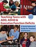 Teaching Teens with ADD, ADHD and Executive Function Deficits, Chris A. Zeigler Dendy, 1606130161