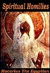 Macarius the Egyptian - Spiritual Hom...