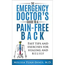 The Emergency Doctor's Guide to a Pain-Free Back: Fast Tips and Exercises for Healing and Relief