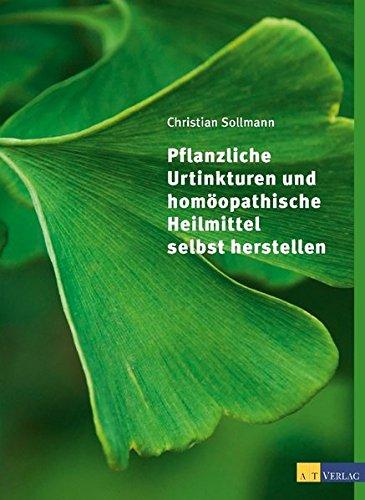 pflanzliche-urtinkturen-und-homopathische-heilmittel-selbst-herstellen