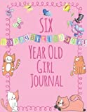 Six Year Old Girl Journal: Blank and Wide Ruled Journal for Little Girls; 6 Year Old Birthday Girl Gift