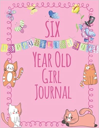 Six Year Old Girl Journal: Blank And Wide Ruled Journal For Little Girls; 6 Year Old Birthday Girl Gift by Wild Cabbage