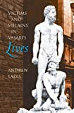 img - for Victims and Villains in Vasari's Lives (Bettie Allison Rand Lectures in Art History) book / textbook / text book