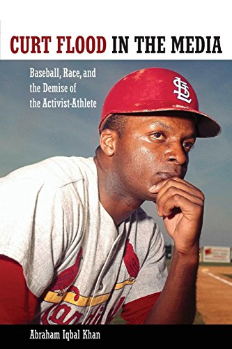 Search : Curt Flood in the Media: Baseball, Race, and the Demise of the Activist-Athlete (Race, Rhetoric, and Media Series)