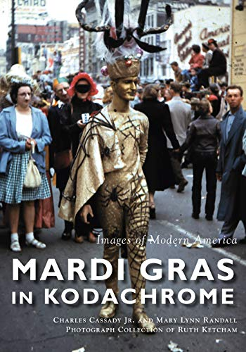 Pdf Bibles Mardi Gras in Kodachrome (Images of Modern America)