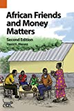 African Friends and Money Matters: Observations from Africa, Second Edition