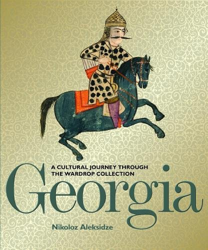 Georgia: A Cultural Journey through the Wardrop Collection