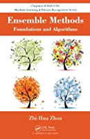 Ensemble Methods: Foundations and Algorithms Front Cover