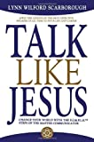 Talk Like Jesus, Lynn Wilford Scarborough, 1597776033
