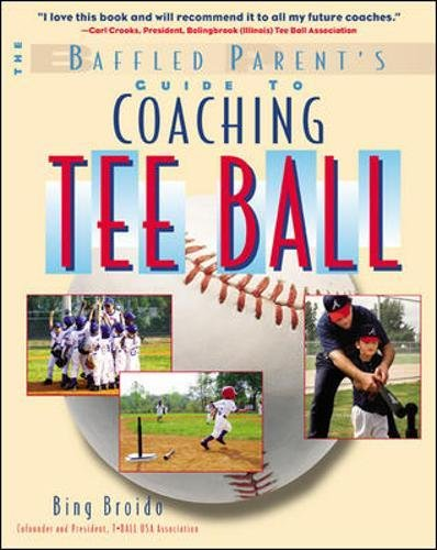 Coaching Tee Ball : The Baffled Parent's Guide