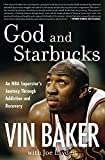 img - for God and Starbucks: An NBA Superstar's Journey Through Addiction and Recovery book / textbook / text book