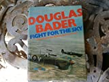 img - for Douglas Bader: fight for the sky;: The story of the Spitfire and the Hurricane, book / textbook / text book
