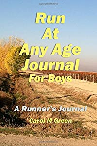 Run at Any Age Journal for Boys: A Runner's Journal