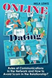 Online dating: Rules of communications in the network and how to avoid scam in t
