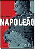 Napoleão. Uma Biografia Ilustrada