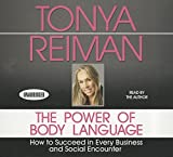 The Power Body of Language: How to Succeed in Every Business and Social Encounter (Your Coach in a Box)