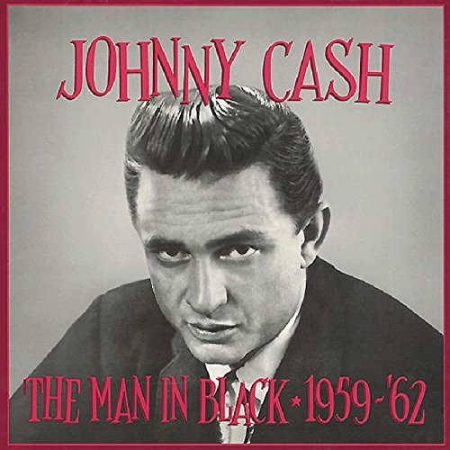The Man In Black Vol. 2: 1959-1962 by Cash, Johnny