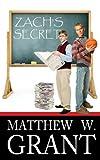 Zach's Secret, Matthew Grant, 1461148030