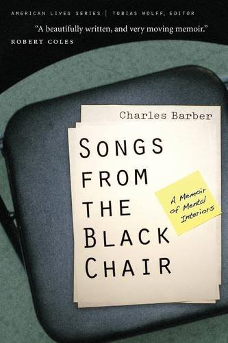Songs from the Black Chair: A Memoir of Mental Interiors (American Lives)