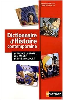 Dictionnaire dhistoire contemporaine : La France, lEurope et le monde de 1848 à nos jours