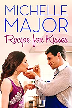 Recipe for Kisses by [Major, Michelle]