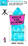 img - for Space Age go Home! book / textbook / text book