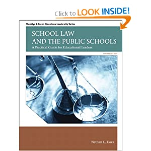 School Law and the Public Schools: A Practical Guide for Educational Leaders (4th Edition) Nathan L. Essex