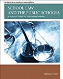 School Law and the Public Schools: A Practical Guide for Educational Leaders (5th Edition) (Allyn and Bacon Educational Leadership)