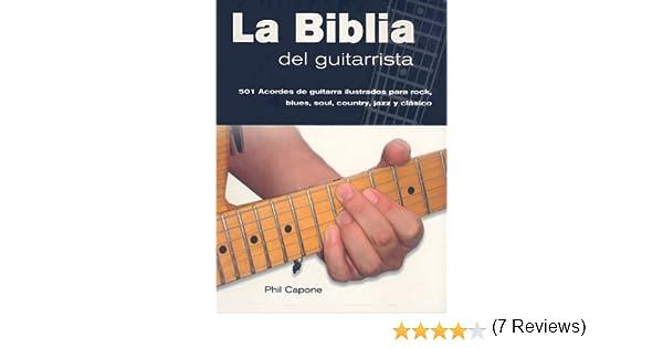 La Biblia del Guitarrista: Amazon.es: Phil Capone, Luis Gerardo Garibay Morales: Libros