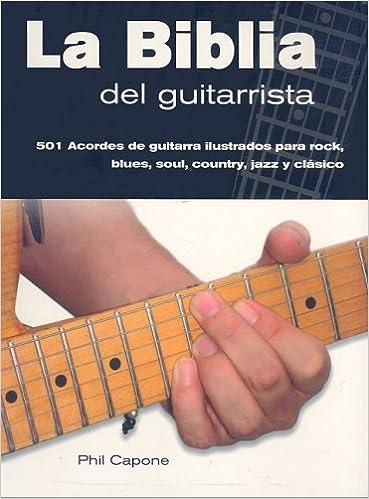La Biblia del Guitarrista: Amazon.es: Capone, Phil, Morales, Luis ...