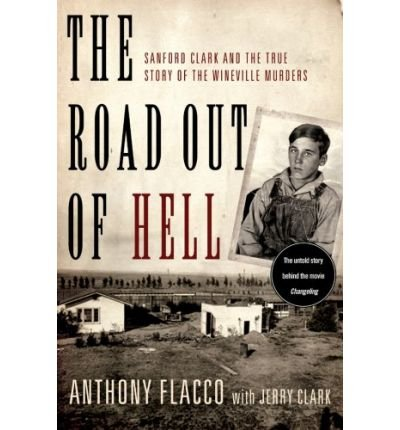 Download The Road Out of Hell: Sanford Clark and the True Story of the Wineville MurdersTHE ROAD OUT OF HELL: SANFORD CLARK AND THE TRUE STORY OF THE WINEVILLE MURDERS by Flacco, Anthony (Author) on Nov-01-2009 Hardcover PDF