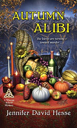Autumn Alibi (A Wiccan Wheel Mystery Book 6) by [Hesse, Jennifer David]