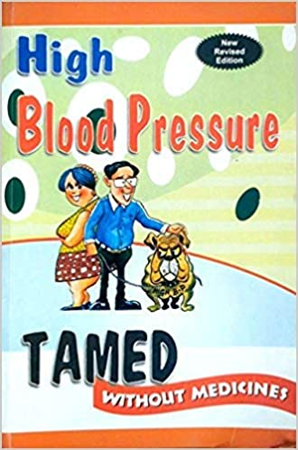 HIGH BLOOD PRESSURE TAMED WITHOUT MEDICINES: MAN MOHAN