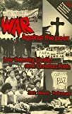 War Against the Poor : Low Intensity Conflict and Christian Faith, Nelson-Pallmeyer, Jack, 0883445891
