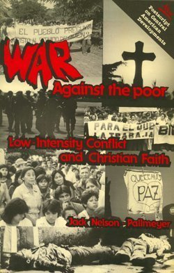 War Against the Poor: Low-Intensity Conflict and Christian Faith