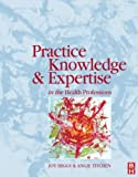 img - for Practice Knowledge & Expertise Health Prof, 1e book / textbook / text book