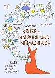 Vicky Bo's Kritzel-Malbuch und Mitmachbuch. 8-12 Jahre