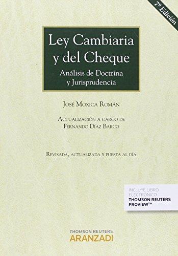 Ley Cambiaria y del Cheque (Papel + e-book): Análisis de Doctrina y Jurisprudencia (Grandes Tratados) por Díaz Barco, Fernando,Moxica Román, José