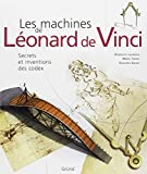 Les machines de Léonard de Vinci : Secrets et inventions des codex ~ Domenico Laurenza, Edoardo Zanon, Mario Taddei