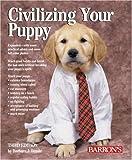 Civilizing Your Puppy, Barbara J. Wrede, 0764136860