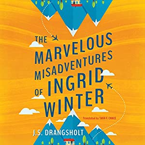 The Marvelous Misadventures of Ingrid Winter Audiobook