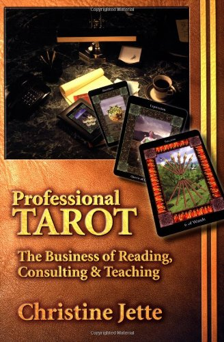 Professional Tarot: The Business of Reading, Consulting and (Consulting Business Cards)