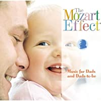 The Mozart Effect - Music for Dads and Dads-to-Be