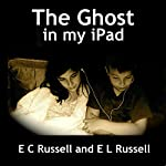 The Ghost in My iPad | Enos Russell,Enid Russell