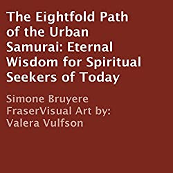 The Eightfold Path of the Urban Samurai