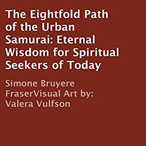 The Eightfold Path of the Urban Samurai Audiobook
