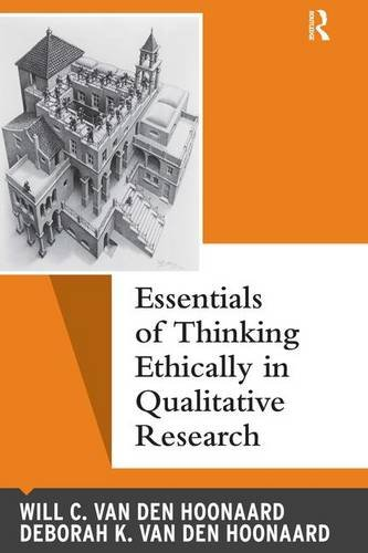 Essentials of Thinking Ethically in Qualitative Research (Qualitative Essentials)