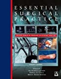 img - for Essential Surgical Practice, 4Ed: Higher Surgical Training in General Surgery (Hodder Arnold Publication) by Alfred Cuschieri (2002-05-31) book / textbook / text book