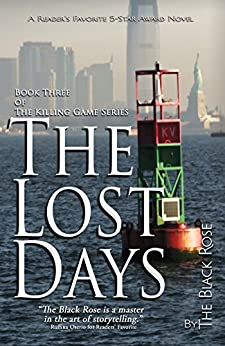 The Lost Days: Book Three of The Killing Game Series by [The Black Rose]