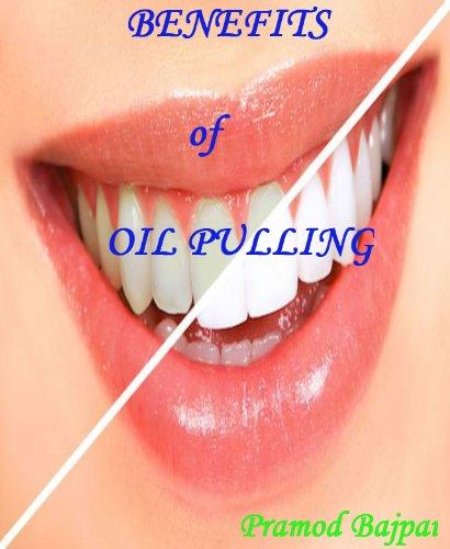 Benefits of Oil Pulling by [Bajpai, Pramod]